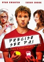 Preciso Ser Pai (2012) Torrent Dublado e Legendado