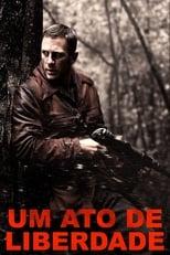 Um Ato de Liberdade (2008) Torrent Dublado e Legendado