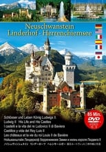 Neuschwanstein Linderhof Herrenchiemsee Castles and Life of King Ludwig II