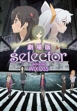 Selector Destructed WIXOSS Movie