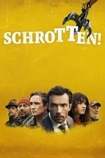 Filmposter: Schrotten!