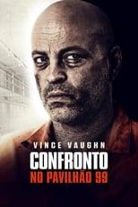 Confronto no Pavilhão 99 (2017) Torrent Dublado e Legendado