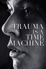 Trauma is a Time Machine (2018) Torrent Legendado