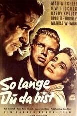 Solange Du da bist (1953)