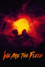 Poster for We Are the Flesh