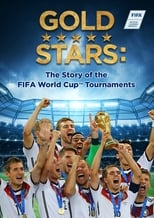 Gold Stars: The Story of the FIFA World Cup Tournaments (2017)
