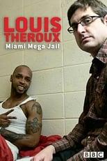 Louis Theroux: Miamis Super-Knast