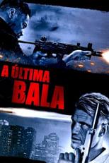 A Última Bala (2012) Torrent Dublado e Legendado