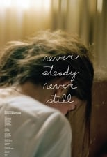 Poster van Never Steady, Never Still