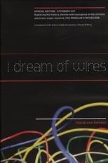 I Dream Of Wires (Hardcore Edition)