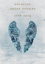 Coldplay: Ghost Stories (2014) Torrent Music Show