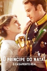 O Príncipe do Natal: O Casamento Real (2018) Torrent Dublado e Legendado