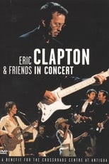 Eric Clapton & Friends in Concert: A Benefit for the Crossroads Centre at Antigua