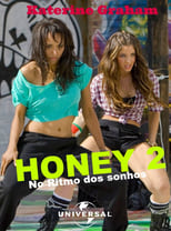 Honey 2: No Ritmo dos Sonhos (2011) Torrent Dublado e Legendado