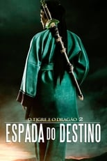 O Tigre e o Dragão: A Espada do Destino (2016) Torrent Dublado e Legendado