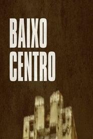 Baixo Centro streaming