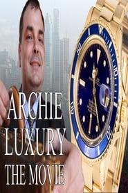 Archie Luxury: The Movie series tv