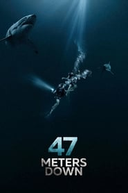 View 47 Meters Down (2017) Movie poster on cokeandpopcorn.click