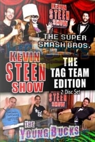 The Kevin Steen Show: The Young Bucks Vol. 1 series tv