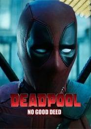 Poster Movie Deadpool: No Good Deed 2017