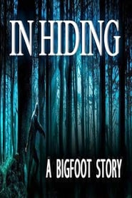 In Hiding a Bigfoot Story TV shows