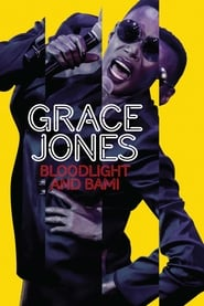 View Grace Jones: Bloodlight and Bami (2017) Movie poster on INDOXX1