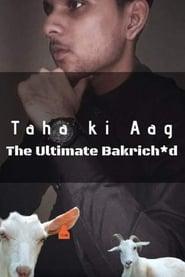 Taha Ki Aag - The Ultimate Bakrich*d TV shows