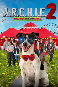 View A.R.C.H.I.E. 2: Mission Impawsible (2018) Movie poster on Ganool