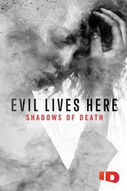 Serie streaming   voir Evil Lives Here: Shadows Of Death en streaming   HD-serie