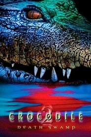 View Crocodile 2: Death Swamp (2002) Movie poster on cokeandpopcorn.click