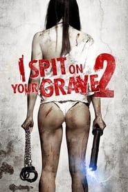 View I Spit on Your Grave 2 (2013) Movie poster on Ganool