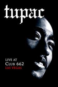 Tupac: Live at Club 662