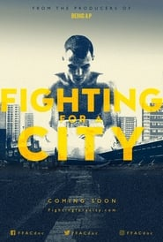 Fighting For A City series tv