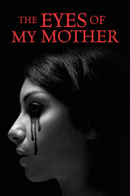 Poster Movie The Eyes of My Mother 2016