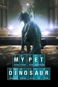 View My Pet Dinosaur (2017) Movie poster on Ganool