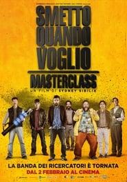 Poster Movie Smetto quando voglio: Masterclass 2017