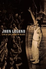John Legend: Live at the House of Blues