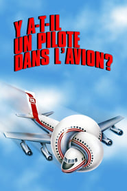 Y a-t-il un pilote dans l'avion ? FULL MOVIE
