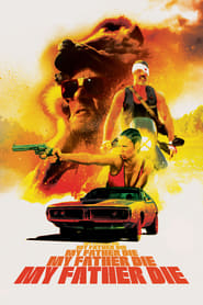 View My Father Die (2016) Movie poster on cokeandpopcorn