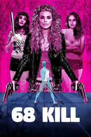 View 68 Kill (2017) Movie poster on 123movies