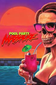 View Pool Party Massacre (2017) Movie poster on cokeandpopcorn.click