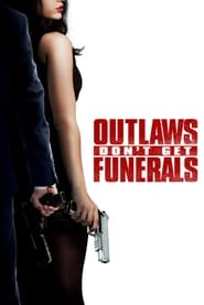 View Outlaws Don't Get Funerals (2019) Movie poster on Ganool