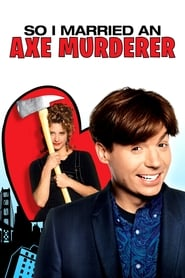 So I Married an Axe Murderer (1993) poster on SoapGate