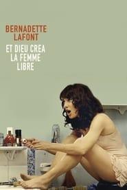 Bernadette Lafont : Et Dieu créa la Femme Libre FULL MOVIE