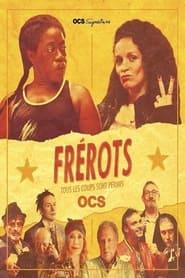 Serie streaming | voir Frérots en streaming | HD-serie