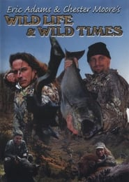 Eric Adams & Chester Moore's: Wild Life & Wild Times series tv