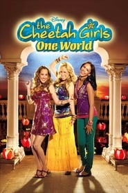 View The Cheetah Girls: One World (2008) Movie poster on Ganool