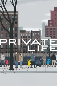 View Private Life (2018) Movie poster on Ganool