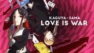 Kaguya-sama : Love Is War