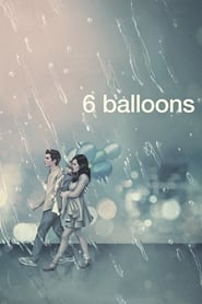 View 6 Balloons (2018) Movie poster on INDOXX1